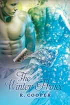 The Winter Prince ebook by R. Cooper
