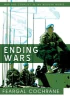 Ending Wars ebook by Feargal Cochrane