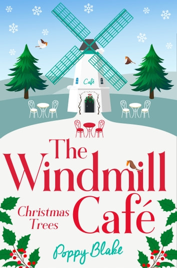 The Windmill Café: Christmas Trees (The Windmill Café, Book 3) ebook by Poppy Blake