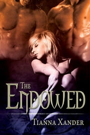 The Endowed ebook by Tianna Xander
