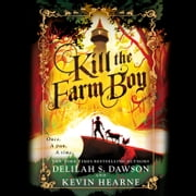 Kill the Farm Boy - The Tales of Pell audiobook by Kevin Hearne, Delilah S. Dawson