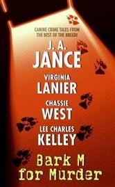 Bark M For Murder ebook by J. A. Jance,Virginia Lanier,Chassie West,Lee Charles Kelley