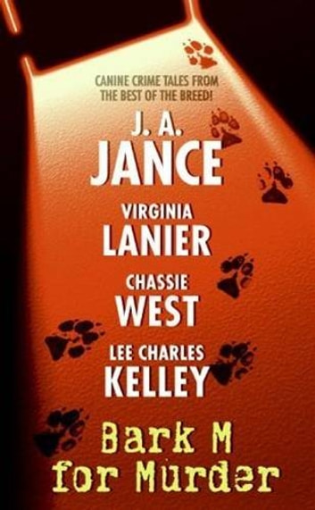 Bark M For Murder ebook by Virginia Lanier,Chassie West,J. A Jance,Lee Charles Kelley