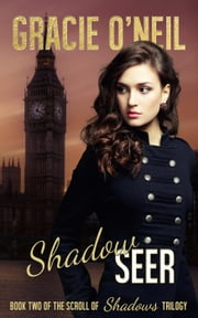 Shadow Seer - The Scroll Of Shadows, #2 ebook by Gracie O'Neil