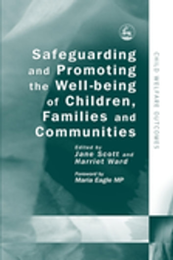 Safeguarding and Promoting the Well-being of Children, Families and Communities eBook by