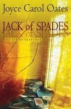 Jack of Spades - A Tale of Suspense ebook by Joyce Carol Oates