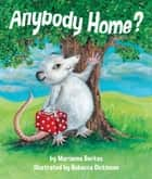Anybody Home? ebook by Marianne Berkes, Rebecca Dickinson