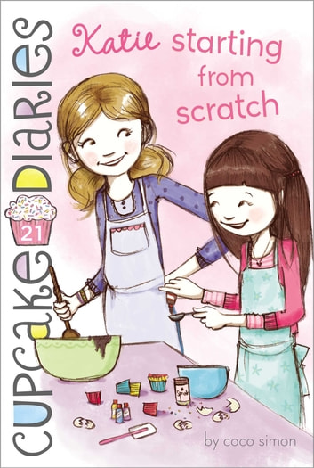 Katie Starting from Scratch ebook by Coco Simon