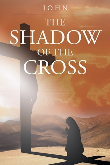 The Shadow of the Cross ebook by John