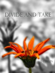 Divide and Take ebook by J Collin