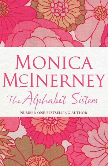 The Alphabet Sisters ebook by Monica McInerney