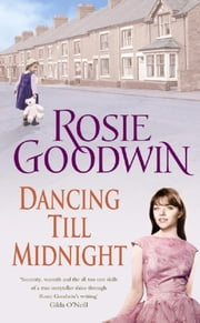 Dancing Till Midnight - A powerful and moving saga of adversity and survival ebook by Rosie Goodwin