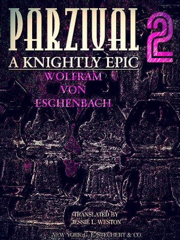parzival a knightly epic volume 2 of 2 english edition ebook by