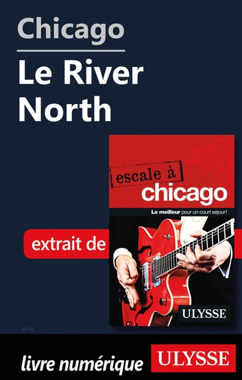Chicago - Le River North ebook by Claude Morneau