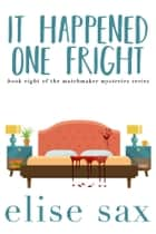 It Happened One Fright ebook by