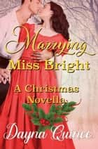 Marrying Miss Bright ebook by Dayna Quince