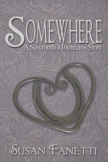 Somewhere - Sawtooth Mountains Stories, #1 ebook by Susan Fanetti