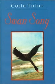 Swan Song ebook by Colin Thiele