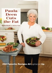 Paula Deen Cuts the Fat - 250 Favorite Recipes ALL Lightened up ebook by Paula Deen