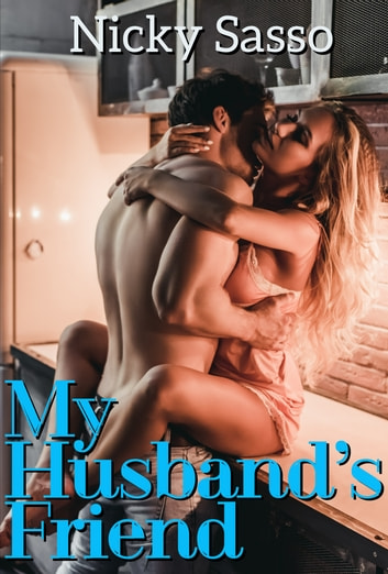 My Husband's Friend ebook by Nicky Sasso