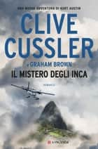 Il mistero degli Inca - NUMA files - Le avventure di Kurt Austin e Joe Zavala eBook by Clive Cussler, Graham Brown
