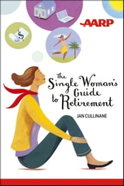 The Single Woman's Guide to Retirement ebook by Jan Cullinane