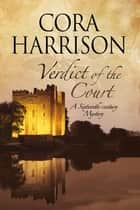 Verdict of the Court - A mystery set in sixteenth-century Ireland eBook by Cora Harrison