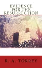 Evidence for the Resurrection ebook by