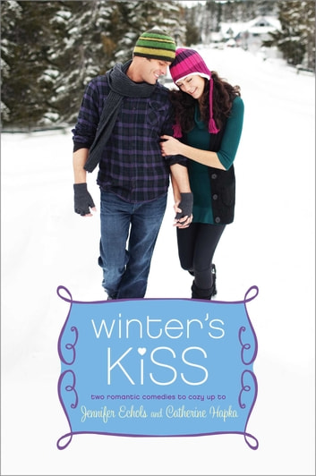 Winter's Kiss - The Ex Games; The Twelve Dates of Christmas ebook by Catherine Hapka,Jennifer Echols