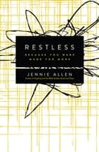 Restless - Because You Were Made for More ebook by Jennie Allen