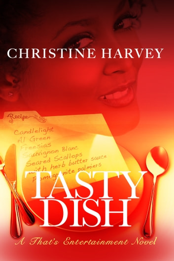 Tasty Dish (That's Entertainment: Book Three) ebook by Christine Harvey