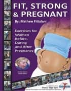 Fit, Strong & Pregnant ebook by Joy Able