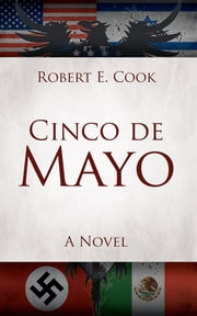 Cinco de Mayo ebook by Robert E. Cook