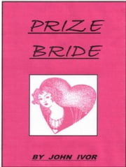 The Prize Bride ebook by John Ivor