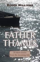 Father Thames ebook by Roger Williams