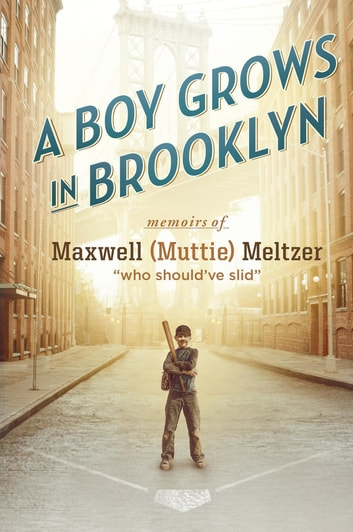 A Boy Grows In Brooklyn Ebook Von Maxwell Meltzer 9781949338034