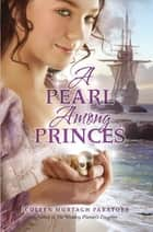A Pearl Among Princes eBook by Coleen Paratore