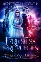 Priestess Prophecies ebook by Heather Marie Adkins