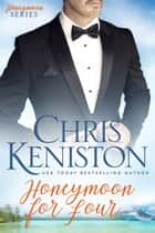 Honeymoon for Four ebook by Chris Keniston