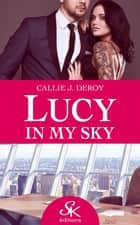 Lucy in my sky ebook by Callie J. Deroy