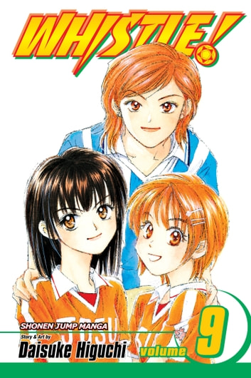 Whistle!, Vol. 9 - Nobody Is Perfect ebook by Daisuke Higuchi