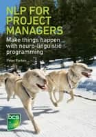 NLP for Project Managers ebook by Peter Parkes