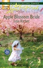 Apple Blossom Bride ebook by Lois Richer