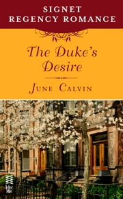The Duke's Desire - Signet Regency Romance (InterMix) ebook by June Calvin