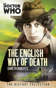 Doctor Who: The English Way of Death - The History Collection ebook by Gareth Roberts