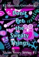Don't Pet the Sweaty Things - KJ Hannah Greenberg Short Story Series, #1 ebook by KJ Hannah Greenberg