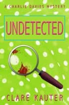 Undetected ebook by Clare Kauter