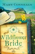The Wildflower Bride ebook by Mary Connealy