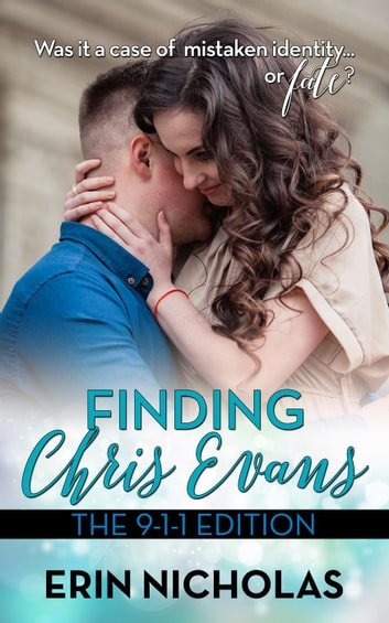 Finding Chris Evans: The 9-1-1 Edition - Finding Chris Evans, #2 ebook by Erin Nicholas