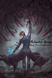 Releasing Omega: Book 2 ebook by Keith Randolph Linderman